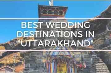 Best Wedding Destinations in Uttarakhand