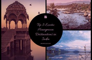 Top 5 Exotic Honeymoon Destinations in India